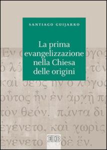 Foto Cover di La prima evangelizzazione nella Chiesa delle origini, Libro di Santiago Guijarro, edito da EDB