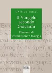 Il Vangelo secondo Giovanni. Elementi di introduzione e teologia.pdf