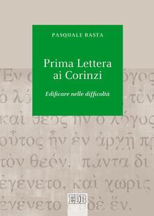 Prima lettera ai Corinzi. Edificare nelle difficoltà.pdf