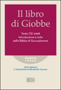 Foto Cover di Il libro di Giobbe. Introduzione e note dalla Bibbia di Gerusalemme. Testo CEI 2008. Versione interlineare in italiano, Libro di  edito da EDB