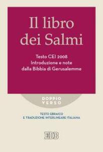 Foto Cover di Il libro dei Salmi. Testo CEI 2008. Introduzione e note dalla Bibbia di Gerusalemme. Versione interlineare in italiano, Libro di  edito da EDB