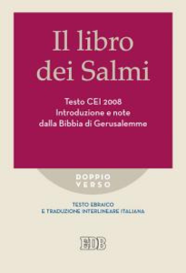 Libro Il libro dei Salmi. Testo CEI 2008. Introduzione e note dalla Bibbia di Gerusalemme. Versione interlineare in italiano