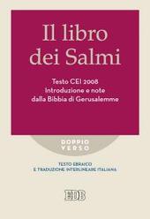 Il libro dei Salmi. Testo CEI 2008. Introduzione e note dalla Bibbia di Gerusalemme. Versione interlineare in italiano