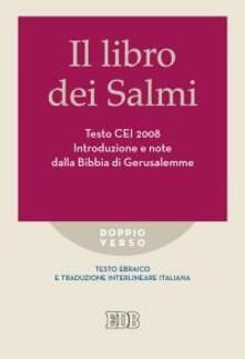 Il libro dei Salmi. Testo CEI 2008. Introduzione e note dalla Bibbia di Gerusalemme. Versione interlineare in italiano - copertina