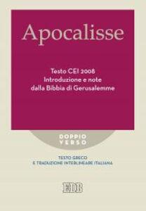 Libro Apocalisse. Testo CEI 2008. Introduzione e note dalla Bibbia di Gerusalemme. Testo greco e traduzione interlineare in italiano