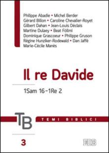 Temi biblici. Vol. 3: Il re Davide 1Sam 16-1Re 2. - copertina