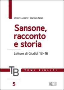 Temi biblici. Vol. 5: Sansone, racconto e storia. Letture di Giudici 13-16.