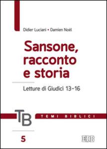 Libro Temi biblici. Vol. 5: Sansone, racconto e storia. Letture di Giudici 13-16. Didier Luciani , Damien Noël