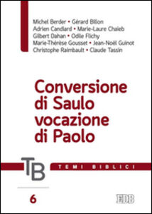 Foto Cover di Temi biblici. Vol. 6: Conversione di Saulo, vocazione di Paolo., Libro di  edito da EDB