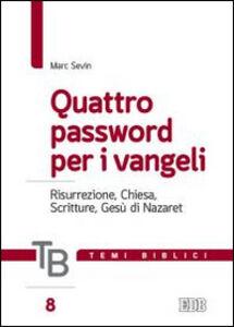 Libro Temi biblici. Vol. 8: Quattro password per i Vangeli. Risurrezione, Chiesa, Scritture, Gesù di Nazaret. Marc Sevin