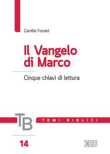 Il Vangelo di Marco - Camille Focant - copertina