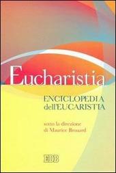 Eucharistia. Enciclopedia dell'eucaristia