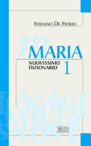 Libro Maria. Nuovissimo dizionario. Vol. 1 Stefano De Fiores