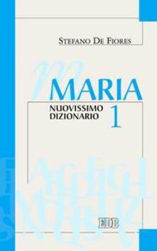 Maria. Nuovissimo dizionario. Vol. 1 - Stefano De Fiores - copertina