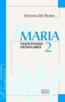 Maria. Nuovissimo dizionario. Vol. 2 - Stefano De Fiores - copertina
