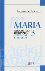 Libro Maria. Nuovissimo dizionario. Vol. 3: Testimoni e maestri. Stefano De Fiores