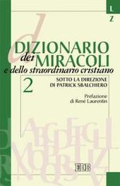 Dizionario dei miracoli e dello straordinario cristiano. Vol. 2: L-Z.