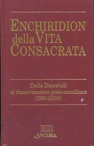 Libro Enchiridion della vita consacrata. Dalle decretali al rinnovamento post-conciliare 385-2000