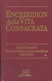 Enchiridion della vita consacrata. Dalle decretali al rinnovamento post-conciliare 385-2000