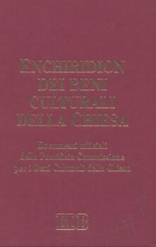 Enchiridion dei beni culturali della Chiesa. Documenti ufficiali della Pontificia Commissione per i Beni Culturali della Chiesa - copertina