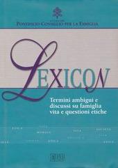 Lexicon. Termini ambigui e discussi su famiglia, vita e questioni etiche