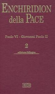 Libro Enchiridion della Pace. Ediz. bilingue. Vol. 2: Paolo VI. Giovanni Paolo II.
