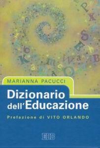 Libro Dizionario dell'educazione Marianna Pacucci