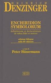 Enchiridion symbolorum, definitionum et declarationum de rebus fidei et morum. Ediz. bilingue