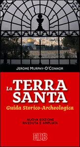 Libro La Terra Santa. Guida storico archeologica Jerome Murphy O'Connor