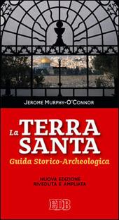 La Terra Santa. Guida storico archeologica