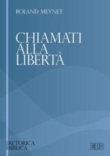 Chiamati alla libertà - Roland Meynet - copertina
