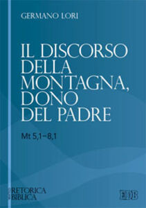 Libro Il discorso della montagna, dono del Padre (Mt 5,1-8,1) Germano Lori
