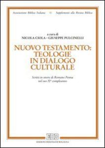 Libro Nuovo Testamento: teologie in dialogo culturale. Scritti in onore di Romano Penna nel suo 70° compleanno
