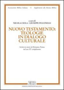 Nuovo Testamento: teologie in dialogo culturale. Scritti in onore di Romano Penna nel suo 70° compleanno - copertina