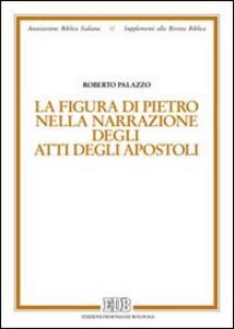 Libro La figura di Pietro nella narrazione degli Atti degli Apostoli Roberto Palazzo
