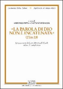 «La parola di Dio non è incatenata» (2Tm 2,9). Scritti in onore di Cesare Marcheselli-Casale nel suo 70° compleanno