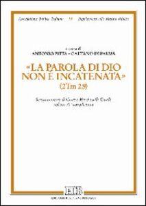 Libro «La parola di Dio non è incatenata» (2Tm 2,9). Scritti in onore di Cesare Marcheselli-Casale nel suo 70° compleanno
