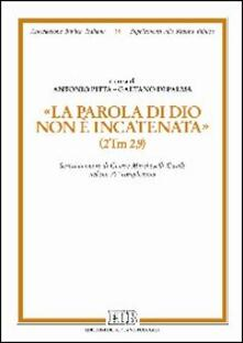 «La parola di Dio non è incatenata» (2Tm 2,9). Scritti in onore di Cesare Marcheselli-Casale nel suo 70° compleanno - copertina