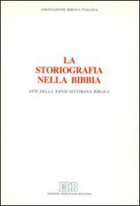 Foto Cover di La storiografia nella Bibbia. Atti della 28ª Settimana biblica, Libro di  edito da EDB
