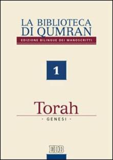 Winniearcher.com La biblioteca di Qumran. Edizione bilingue dei manoscritti. Ediz. bilingue. Vol. 1: Torah. Genesi. Image