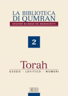 La biblioteca di Qumran. Edizione bilingue dei manoscritti. Ediz. italiana. Vol. 2: Torah. Esodo, Levitico, Numeri..pdf