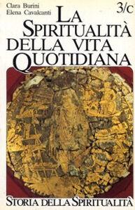 Libro La spiritualità della vita quotidiana negli scritti dei Padri Clara Burini De Lorenzi , Elena Cavalcanti
