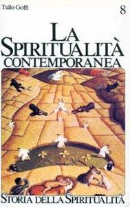 Foto Cover di La spiritualità contemporanea (XX secolo), Libro di Tullo Goffi, edito da EDB