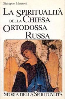 La spiritualità della Chiesa ortodossa russa - Giuseppe Manzoni - copertina