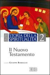 Storia della spiritualità. Vol. 2: Il Nuovo Testamento.