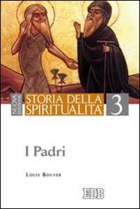 Libro Storia della spiritualità. Vol. 3: I Padri. Louis Bouyer