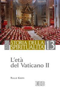 Libro Storia della spiritualità. Vol. 13: L'età del Vaticano II. Tullo Goffi