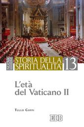 Storia della spiritualità. Vol. 13: L'età del Vaticano II.