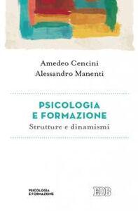 Libro Psicologia e formazione. Strutture e dinamismi Amedeo Cencini , Alessandro Manenti