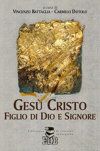 Foto Cover di Gesù Cristo, Figlio di Dio e Signore, Libro di  edito da EDB